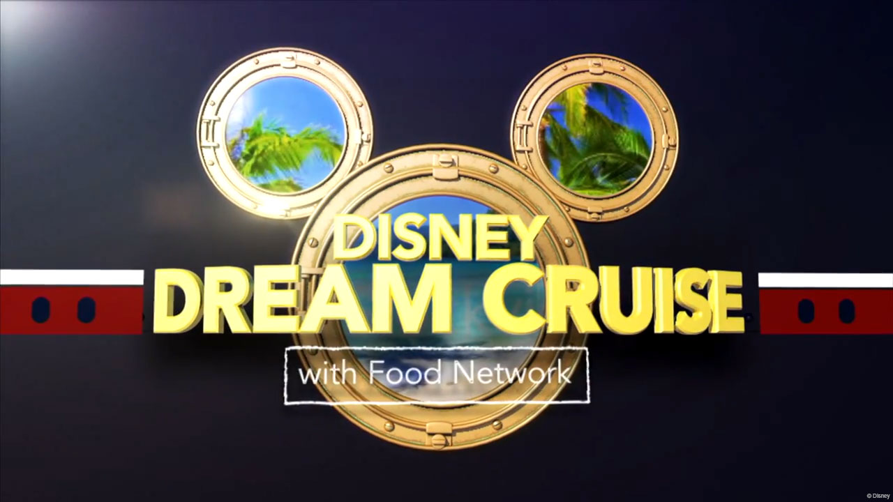 Disney Dream Cruose With Food Network Logo