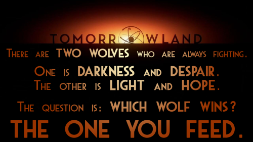 Tomorrowland Wolf Quote