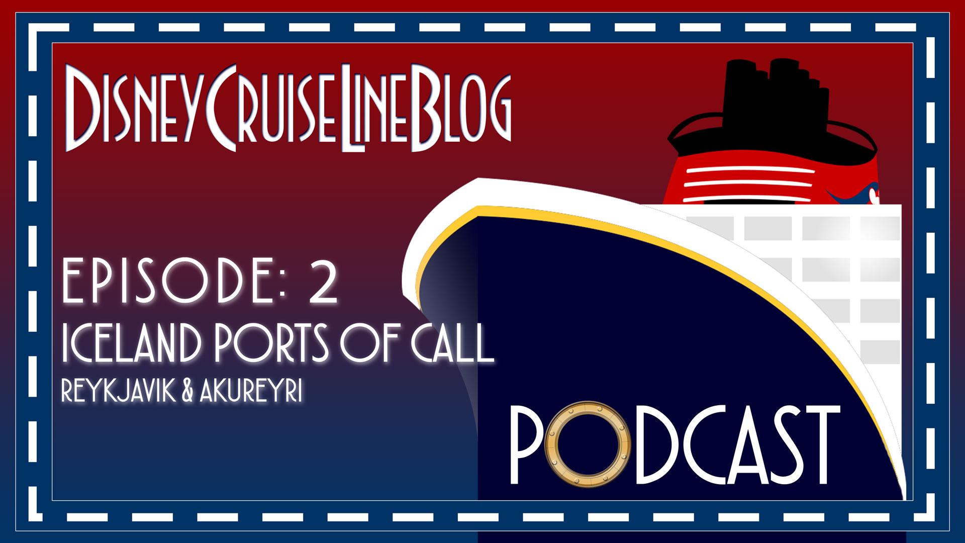 DCL Blog Podcast Episode 2 Iceland Ports Of Call Reykjavik Akureyri