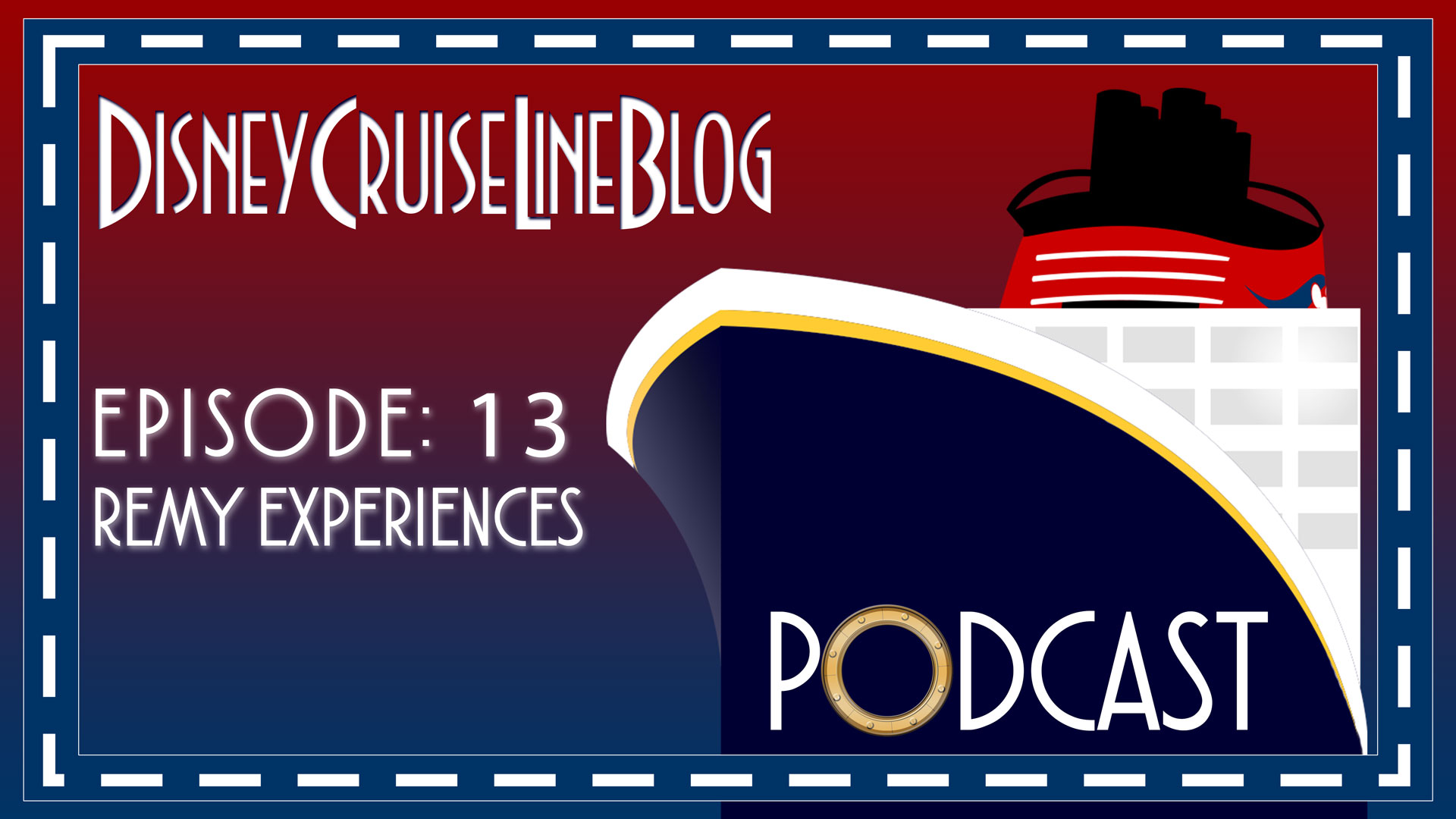 DCL Blog Podcast Episode 13 Remy Experiences