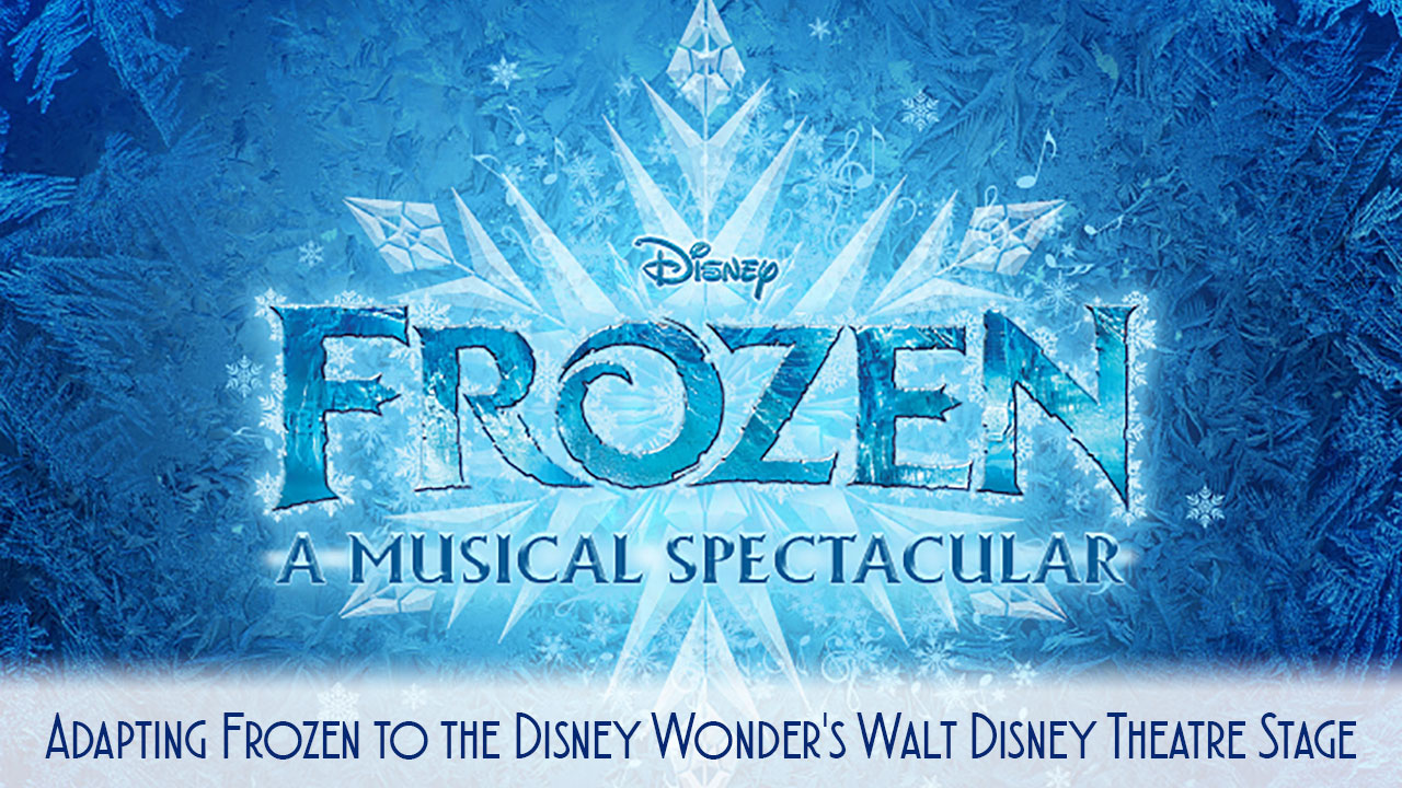 Frozen Adapting Disney Wonder WDT Stage
