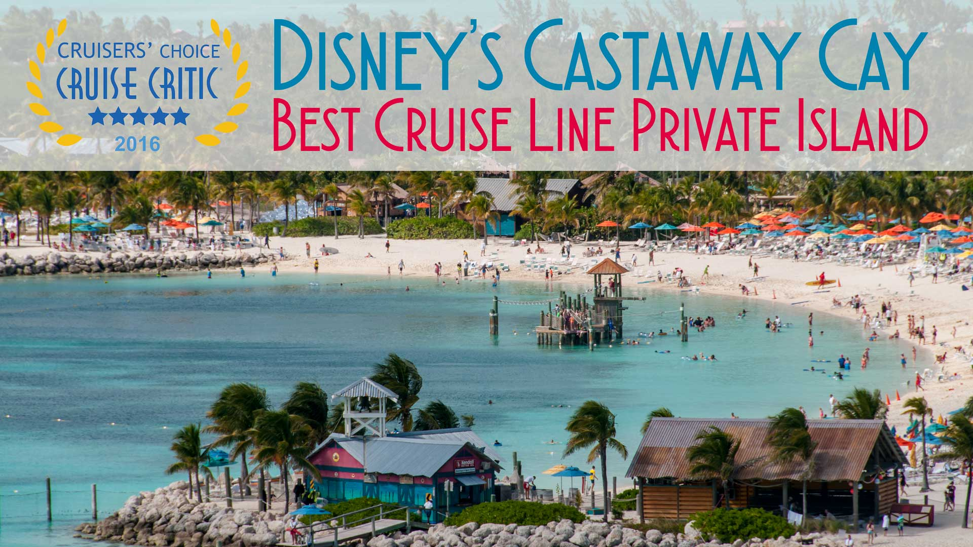 Cruise Critic 2016 Best Private Island Castaway Cay