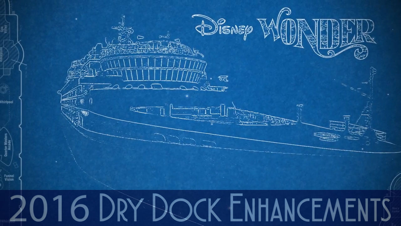 Disney Wonder 2016 Dry Dock Enhancements