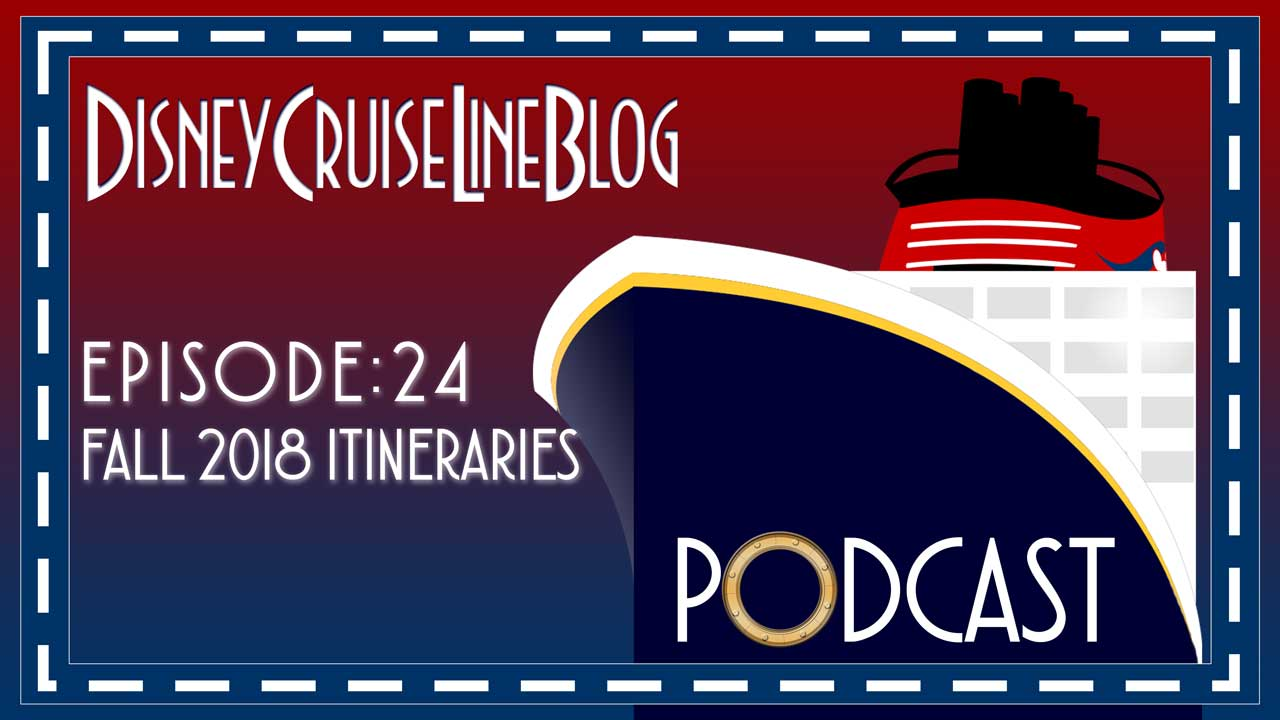 DCL Blog Podcast Episode 24 Fall 2018 Itineraries