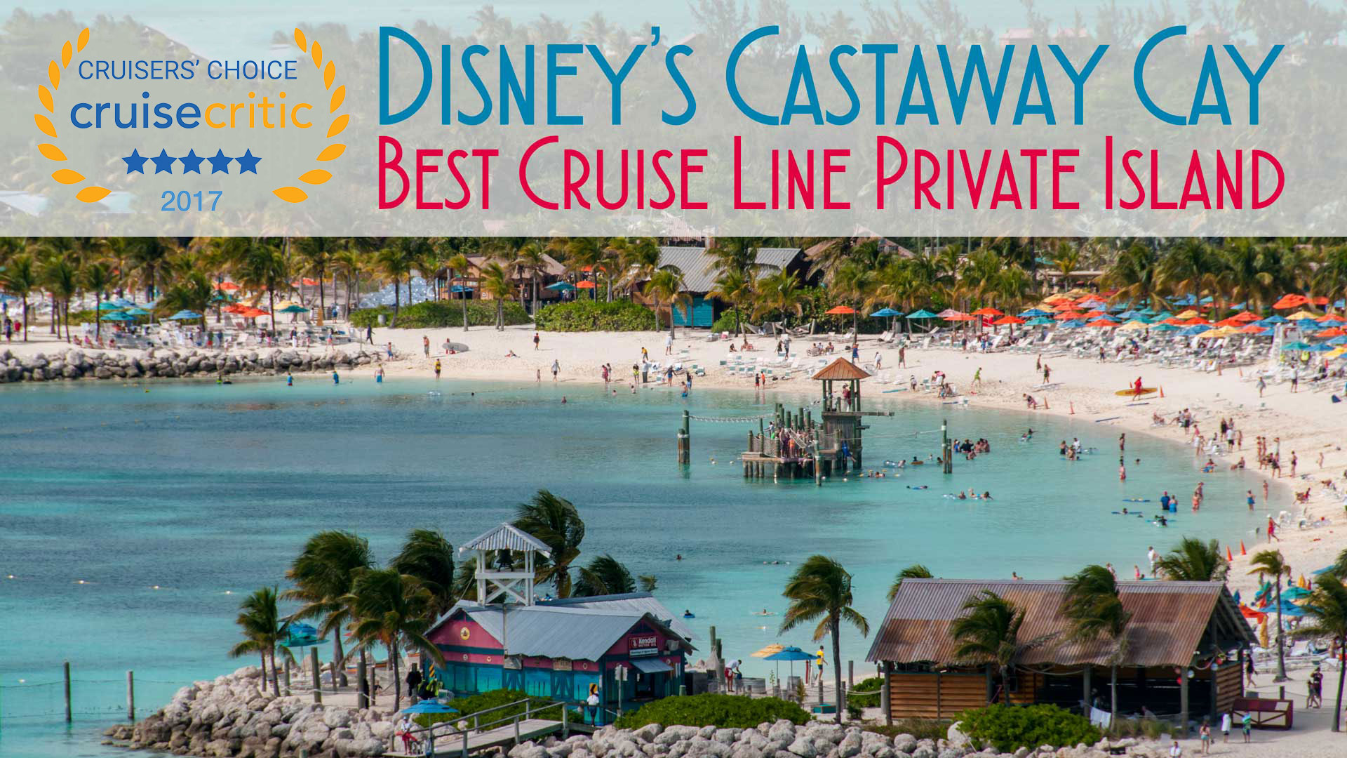 Cruise Critic 2017 Best Private Island Castaway Cay