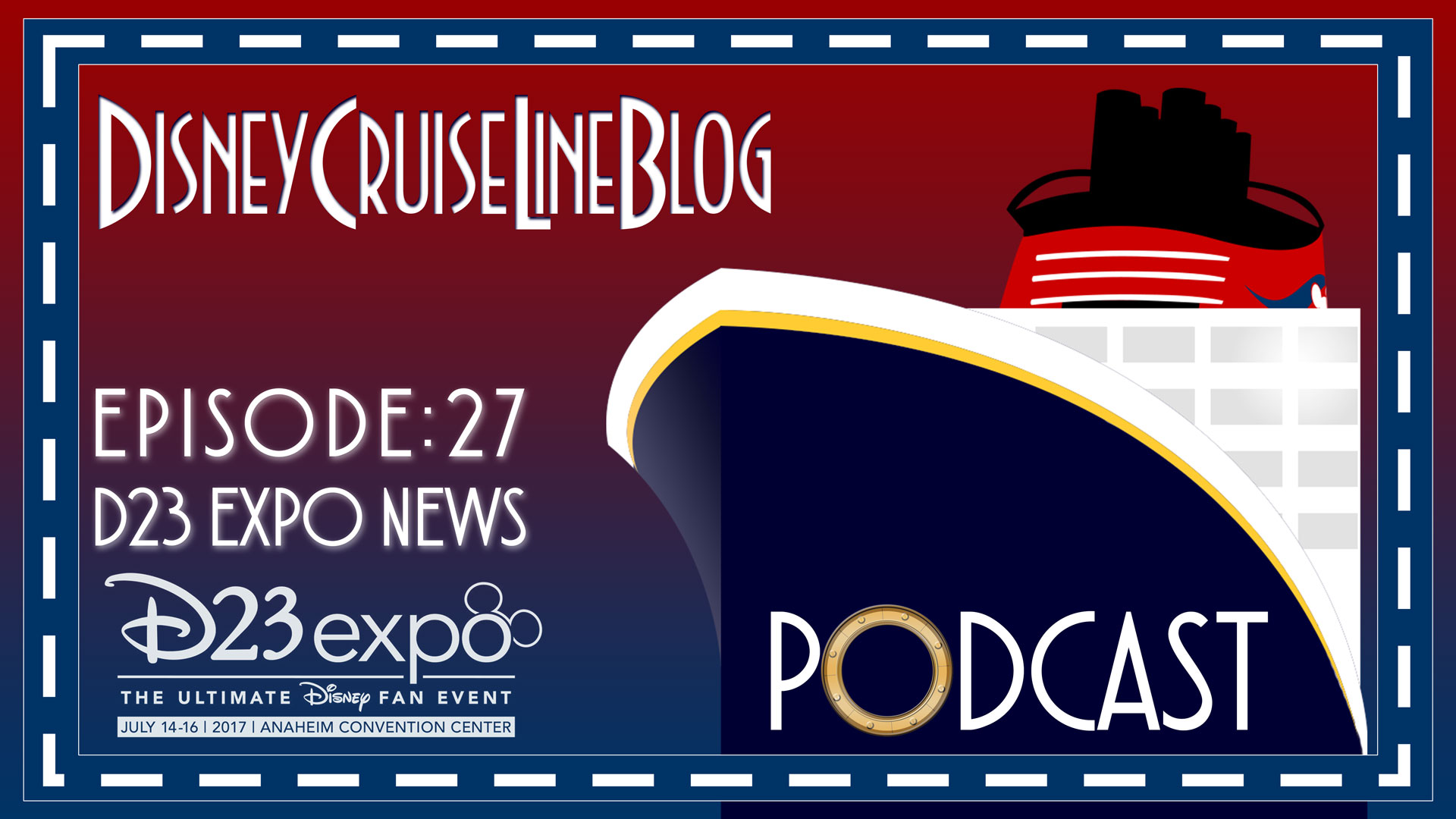 DCL Blog Podcast Episode 27 D23 Expo News 2017