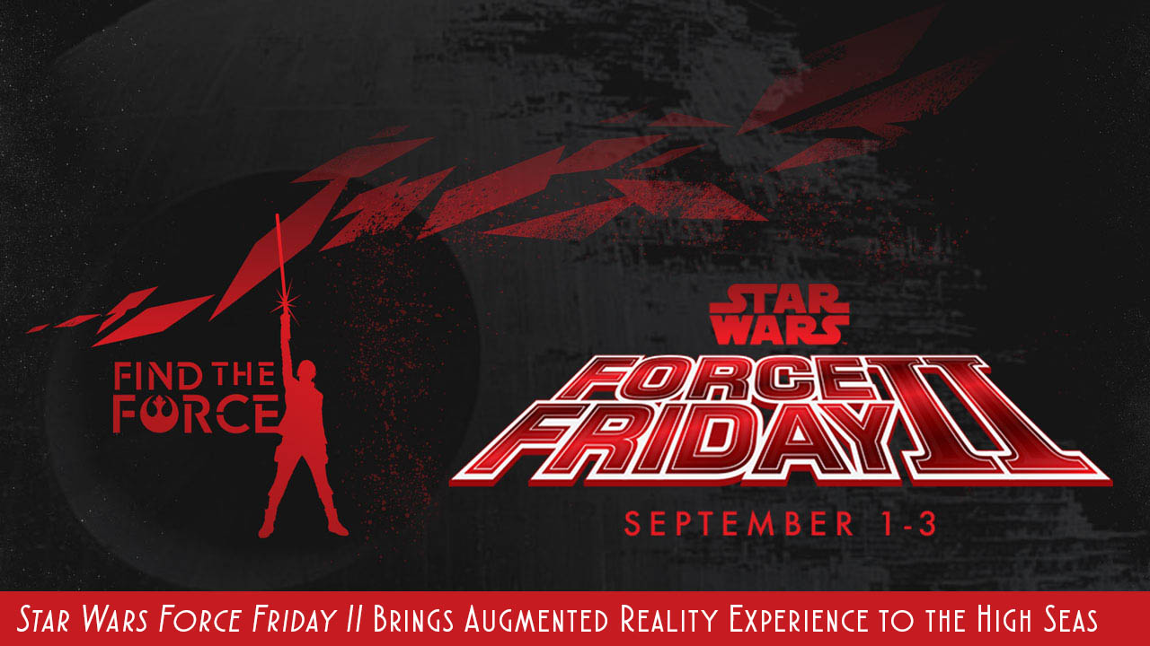 DCL Star Wars Force Friday II Augmented Reality 2017
