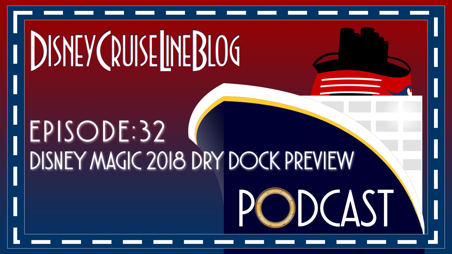 DCL Blog Podcast Episode 32 2018 Magic Dry Dock Preview