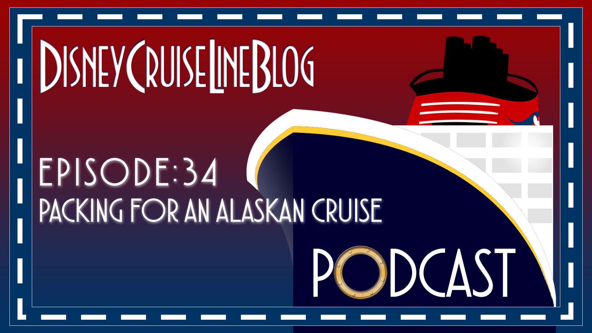 DCL Blog Podcast Episode 34 Alaskan Packing
