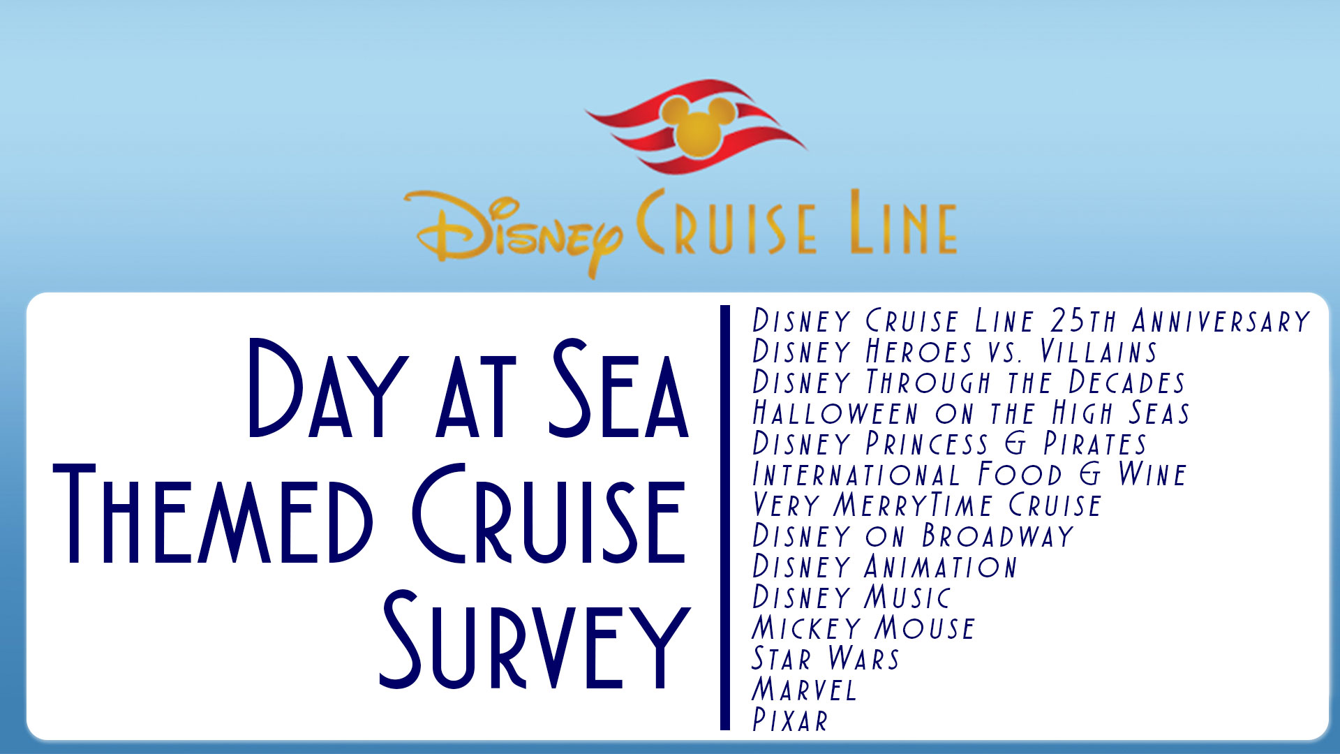 DCL Day At Sea Theme Survey August 2018