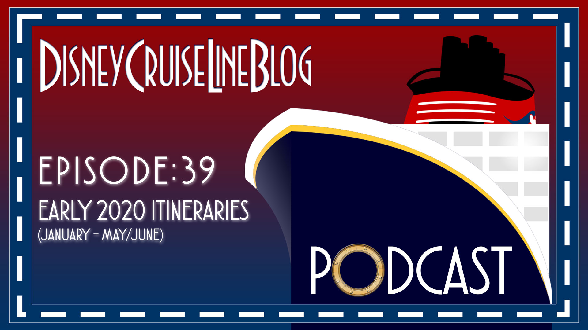 DCL Blog Podcast Episode 39 Early 2020 Itineraries