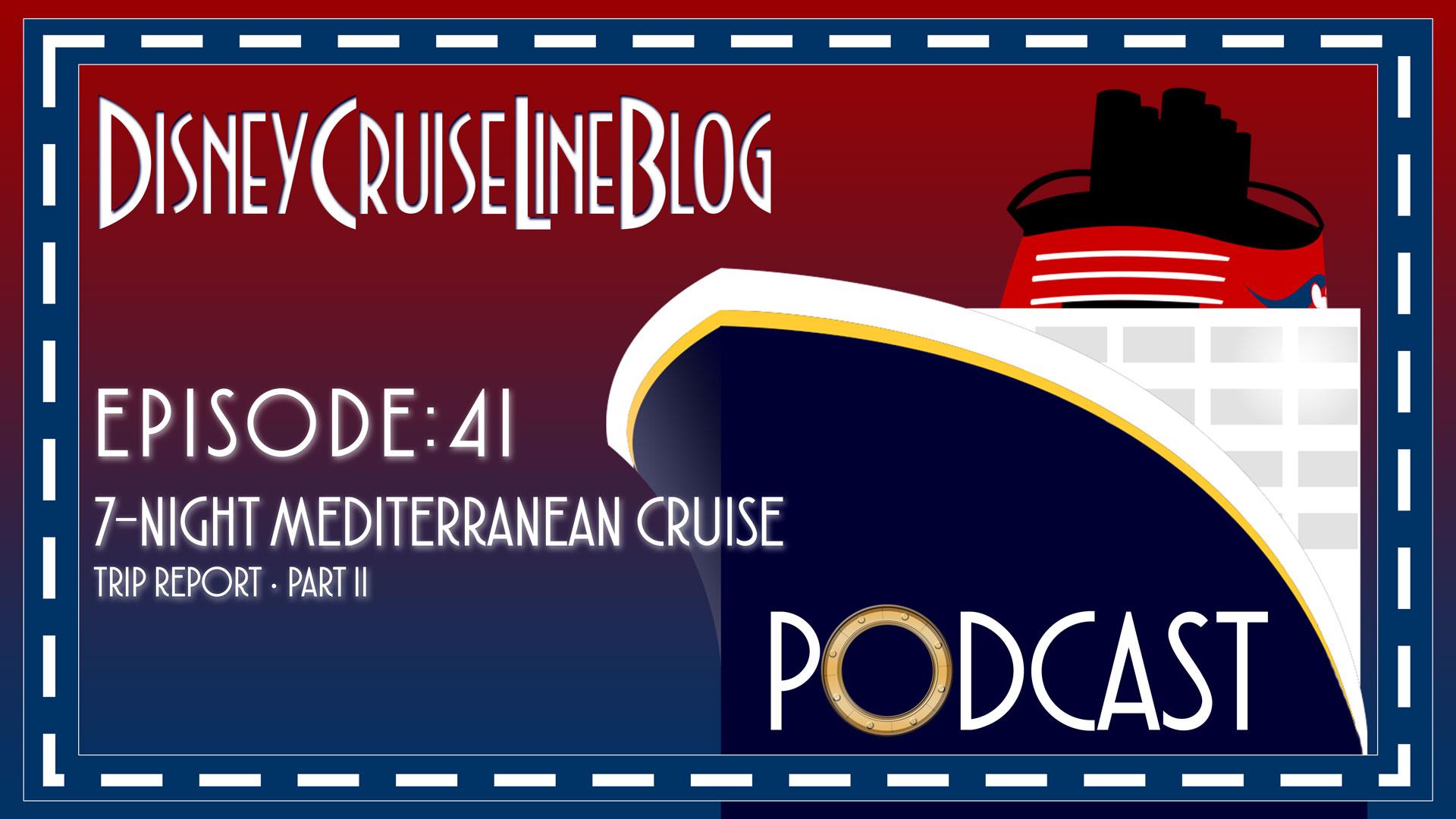 DCL Blog Podcast Episode 41 7night Mediterranean Trip Report Part 2