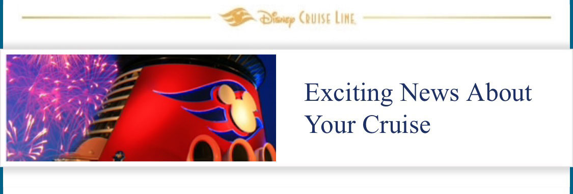 DCL Email Exciting News About Your Cruise