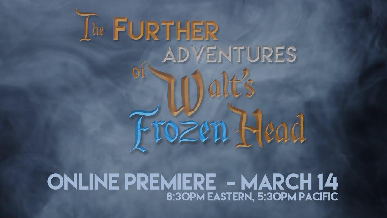 Further Adventures Of Walts Frozen Head Online Premier