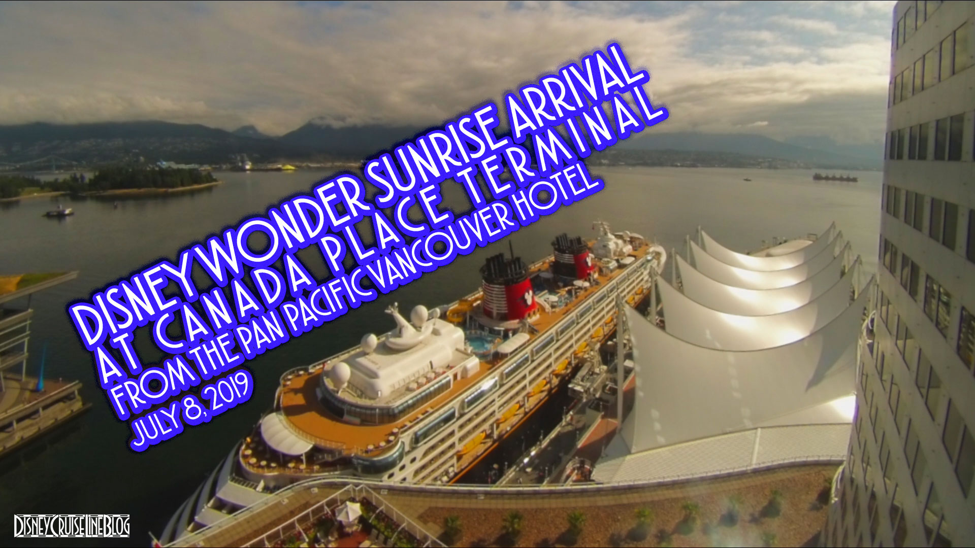 Disney Wonder Sunrise Arrival Pan Pacific Canada Place Vancouver 7 8 2019