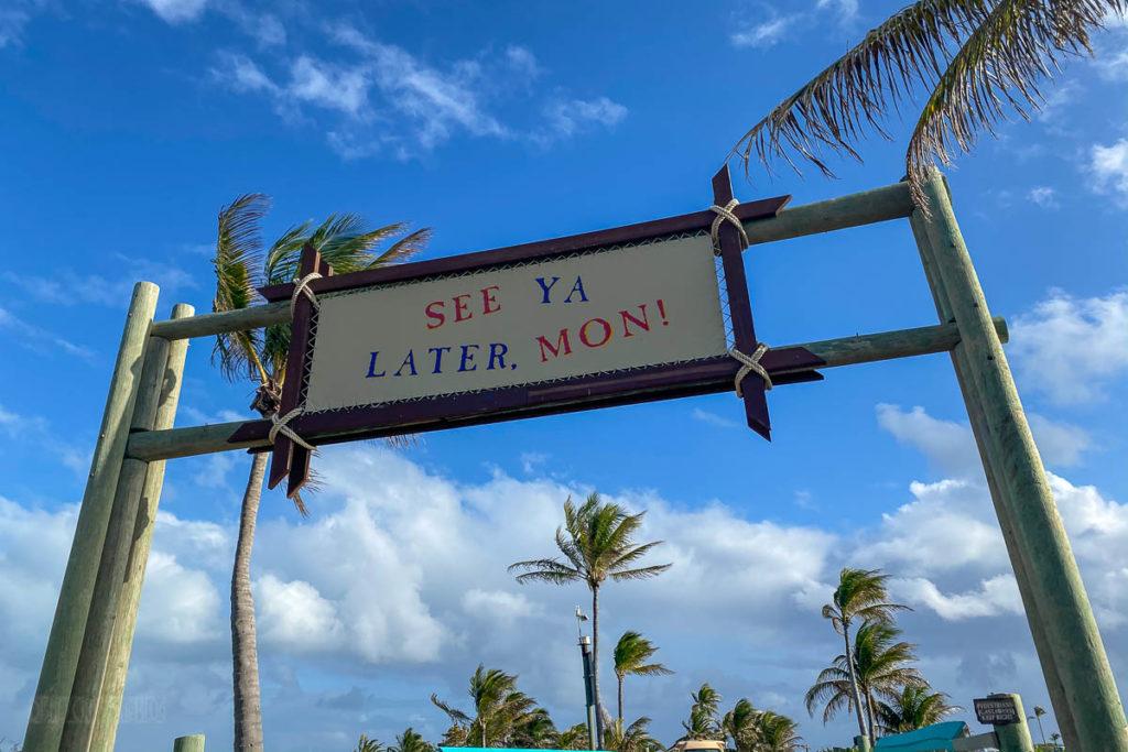Castaway Cay See Ya Later, Mon!