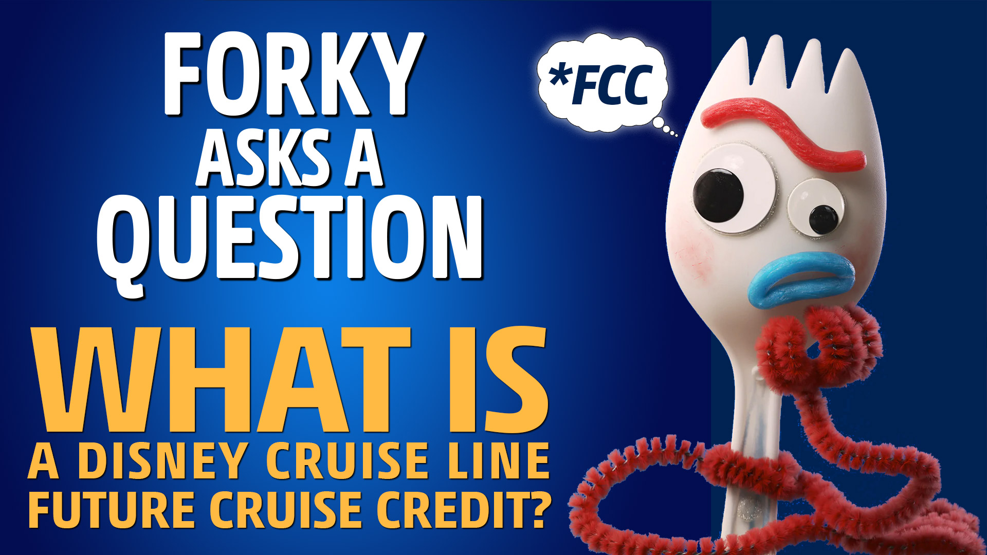 DCL Forky Question Future Cruise Credit FCC