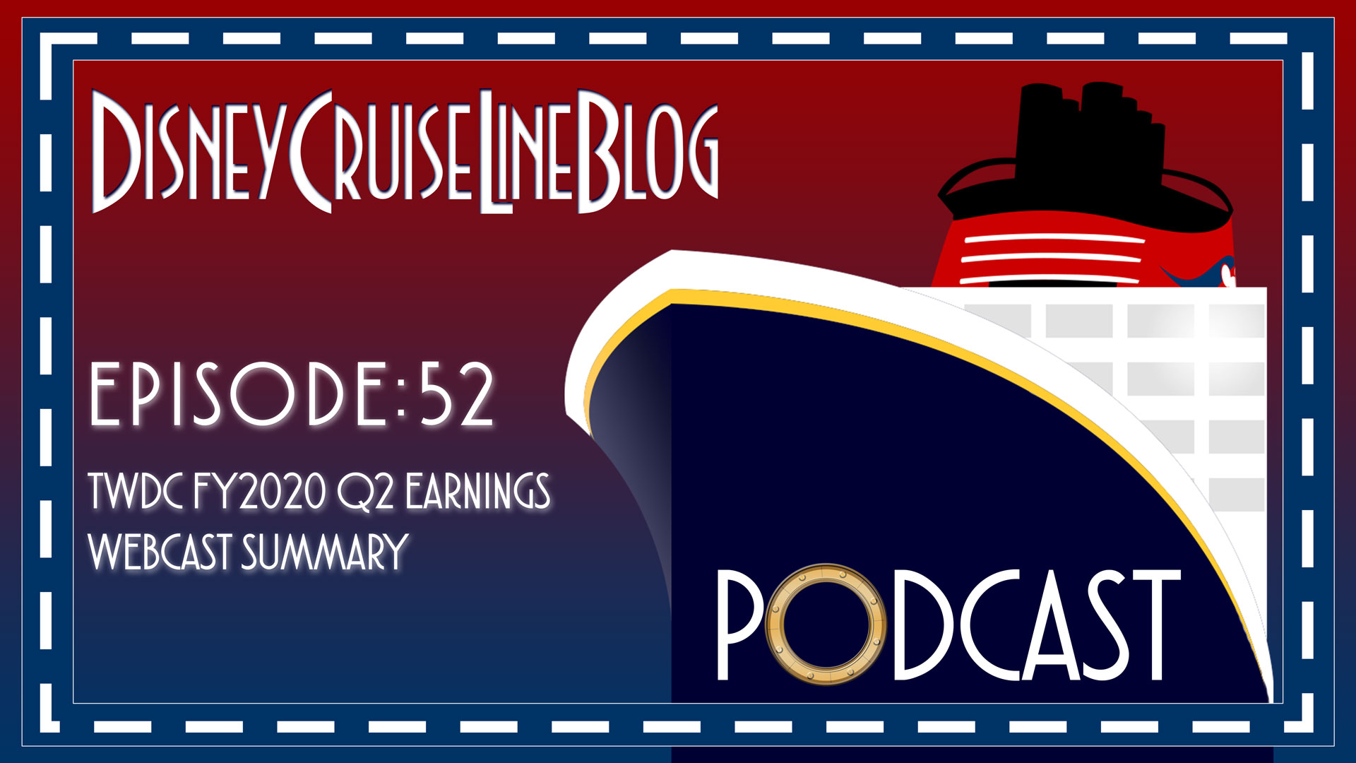 DCL Blog Podcast Episode 52 TWDC FY2020 Q2 Earnings Webcast Summary