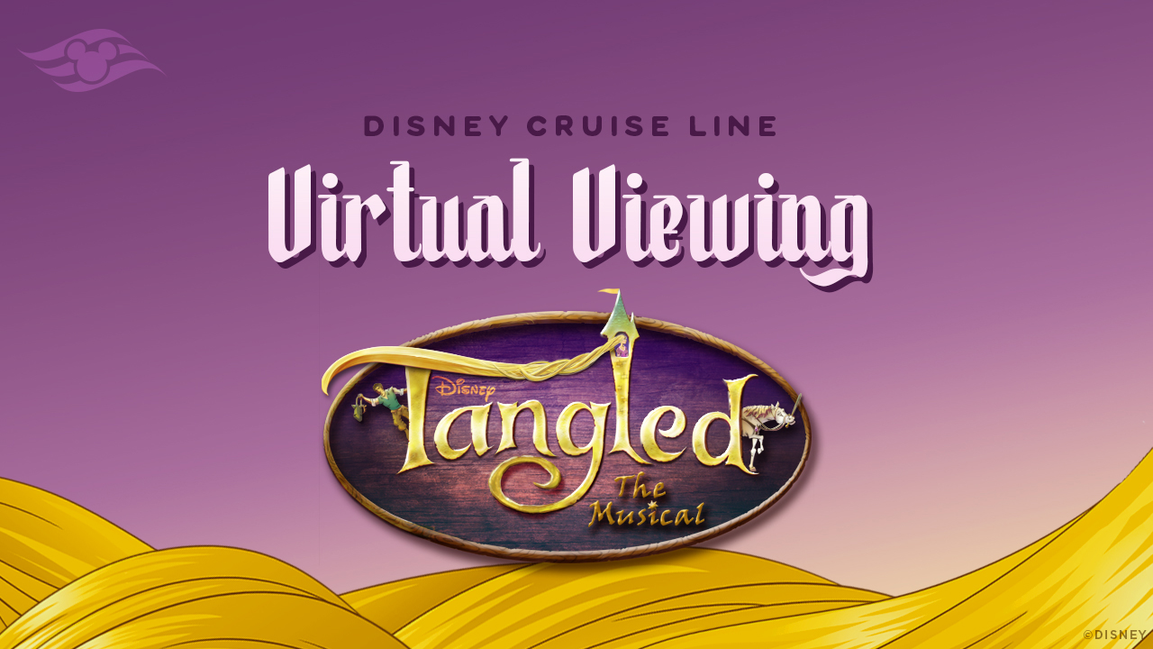 DCL Tangled The Musical Virtual Viewing