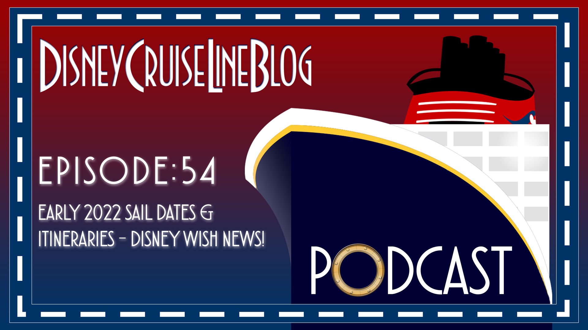 DCL Blog Podcast Episode 54 Itinerary Announcement Early 2022